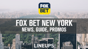 Fox Bet New York App Guide and 2021 Update