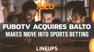 FuboTV Buys Balto in a Move into the Sports Betting Landscape