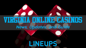 Virginia Online Casinos: Top 3 Casinos Apps in VA