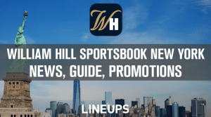When Will William Hill New York Launch? News, Guide, and Promotions