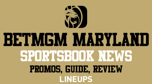 BetMGM Maryland: 2021 Sportsbook Review & Betting Guide