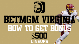 Unlock a Free $500 Bonus with BetMGM Virginia