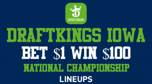 DraftKings Iowa Online Registration is Here! Get 100-1 Odds for CFB National Championship