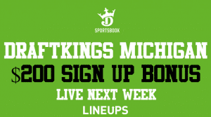 Michigan Sports Betting Live Next Week! Don't Miss DraftKings' Early $200 Free Bets