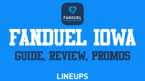 FanDuel Iowa: Sportsbook Review & $1,000 Bonus (March)