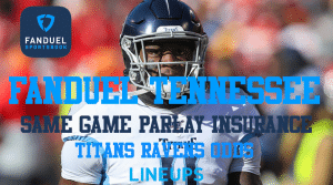 FanDuel Tennessee: Same Game Parlay Insurance on Titans This Weekend