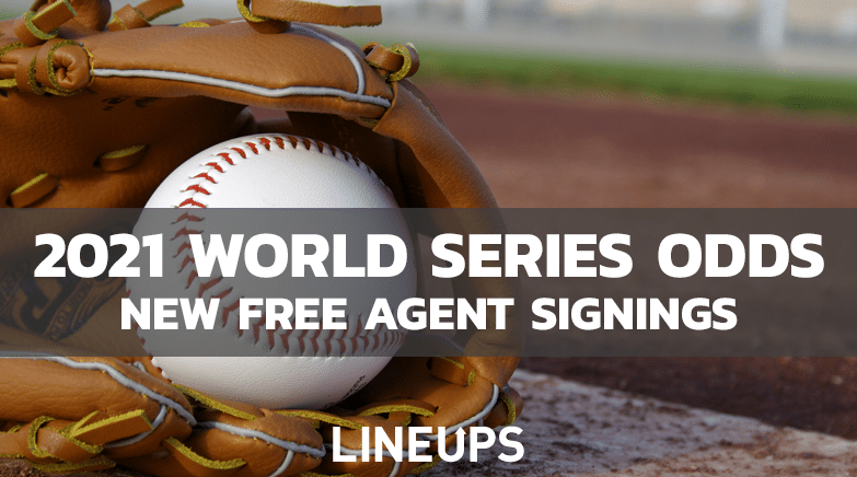 Free Agent Signings and World Series 2021 Odds Update