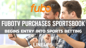 FuboTV Purchases Sportsbook: Begins Entry into Sports Betting