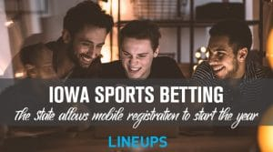 Iowa Allows Mobile Sports Betting Account Registration