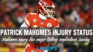 Patrick Mahomes Injury Status Could Impact Betting Markets this Sunday