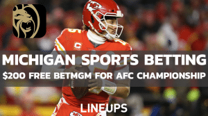Michigan Sports Betting: $200 Free with BetMGM for AFC Championship