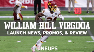 "William Hill Virginia: Promo Code ""LINEUPS"" $2,021 Free Bet (March 2021)"