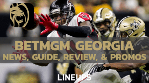 BetMGM Georgia Sportsbook News, Updates, Promos, & Review!