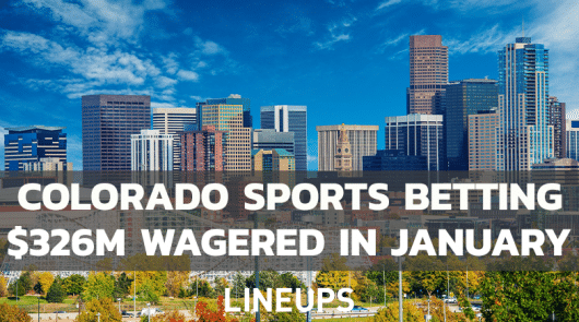 Colorado Breaks Monthly Sports Betting Wagering Record With $326M in January