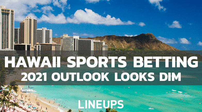 Hawaii Sports betting 2021 outlook