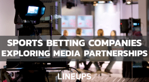 Sports Betting Companies Looking For Media Expansion