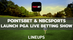 PointsBet & NBC Sports To Broadcast Simultaneous Betting Show At Waste Management Open