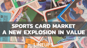 How The Sports Cards Market Exploded in Value