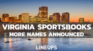 Virginia Continues to Roll Out Sportsbooks: Bet365 & William Hill on The Way