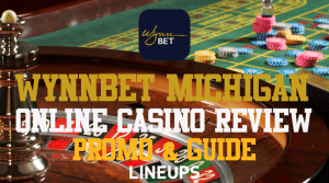 "WynnBet Michigan Casino: ""LINEUPS"" for $1,250 Free Bonus (March, 2021)"