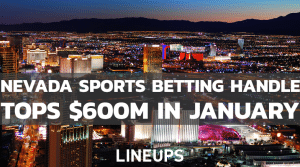 Nevada Sports Betting Handle Surpasses $600M in January