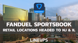 FanDuel Adds Retail Sportsbooks in both Illinois and New Jersey
