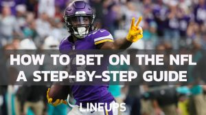 How to Bet on the NFL: Guide to Betting on the NFL Legally in the US