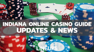 Indiana Online Casinos: Guide To Legalization & Projected Casino Apps