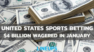 United States Sees More Than $4B in Legal Sports Betting in January 2021