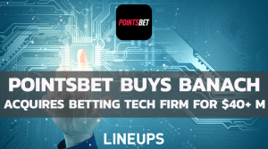 PointsBet Acquires Banach Technology for $40+ Million