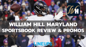 William Hill Maryland Sportsbook Review & Launch Update