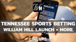 Tennessee Sports Betting: William Hill Launches & More Operators to Come