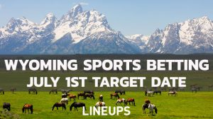 Wyoming Sports Betting Could Start on July 1st