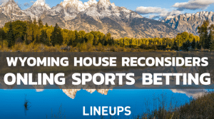 Wyoming Reconsiders Vote For Online Sports Betting