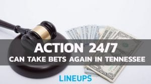 Action 24/7 Can Temporarily Take Bets Again in Tennessee