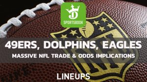 How the 49ers, Dolphins, and Eagles Trades Shifted Future Odds