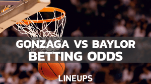 Gonzaga Vs. Baylor NCAA National Championship Odds
