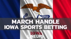 Iowa Sports Betting Posts Record for March: $161 Million Wagered