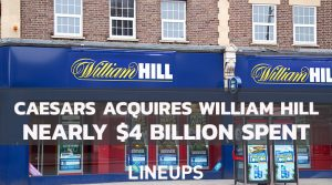 Caesars Officially Purchases William Hill at Nearly $4 Billion Price Tag