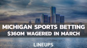 Michigan Sports Betting Sees Nearly $360M Wagerd for March 2021