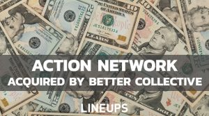 Huge Sports Betting Deals Continue: Action Network Sold to Better Collective