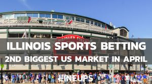 Illinois Sports Betting 2nd in Handle for April at $633.6M Wagered