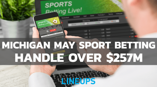 Michigan Sees Sports Betting Handle of over $257M for May 2021