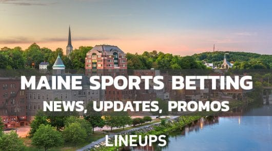 Maine Sports Betting: Is a 2021 Launch Possible? (June Updates & Promos)
