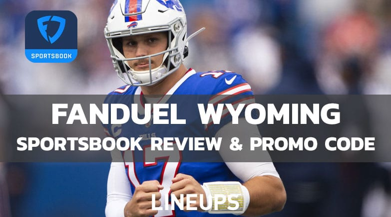 FanDuel Wyoming Promo Code and Sportsbook Review