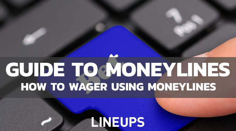 Guide to Moneylines