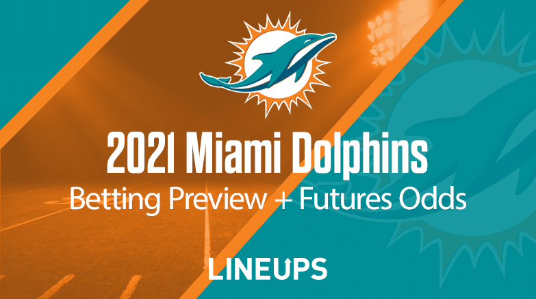 2021 Miami Dolphins Preview
