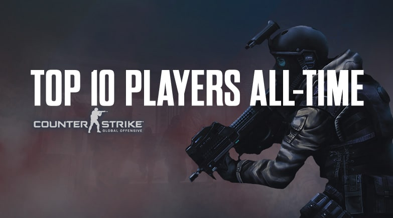 Top 10 Players All time counterstrike