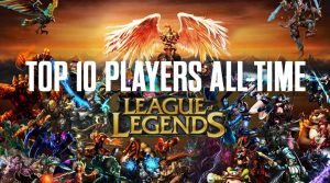 Top 10 League of Legends (LoL) Players of All Time