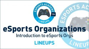 Introduction to eSports Organizations